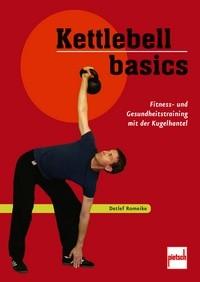 Kettlebell basics - Fitness- und Gesundheitstraining mit der Kugelhantel